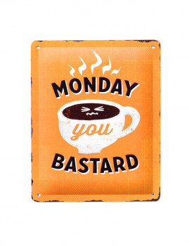 Placa Metálica Monday Bastard