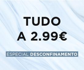 TUDO A 2,99€ - Essenciais Desconfinamento
