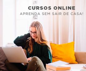 Imagem da campanha Cursos Online - Aprenda sem sair de Casa!
