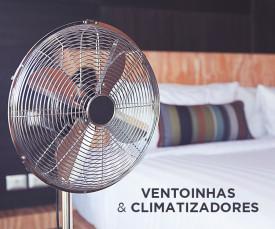Ventoinhas e Climatizadores!