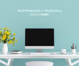 Imagem da campanha Teletrabalho e Telescola desde 0.99 eur