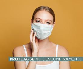 Proteja-se no Desconfinamento
