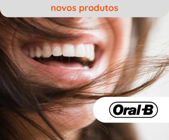 ORAL-B Novos Produtos