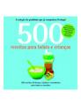 500 Receitas para Bebés e Crianças